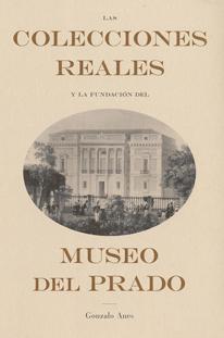 Las Colecciones Reales y la fundación del Museo del Prado